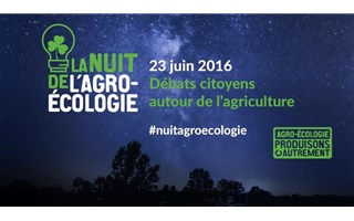 La nuit de l'agroécologie, c'est le 23 juin 2016 !